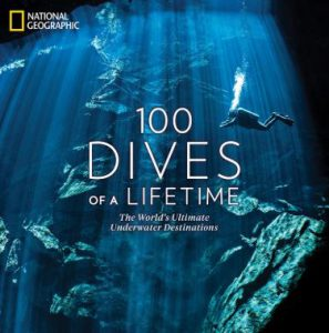 100 Dives of a Lifetime - National Geographic - Signed